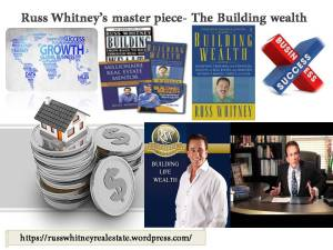 Russ Whitney's master piece- The Building wealth