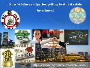 Russ Whitney's-Tips for getting best real estate investment